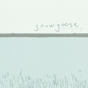 Snowgoose - Harmony Springs