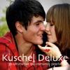 Kuschel Deluxe - 30 Ultimative Top Romantic Pearls