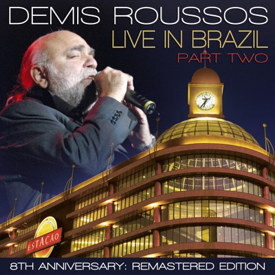 Live in Brazil, Pt. 2 (Remastered Edition) - Demis Roussos