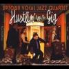Uptown Vocal Jazz Quartet - Hustlin for a Gig Album