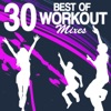 30 Best of Workout Mixes (Unmixed Workout Fitness Hits for Gym, Jogging, Running, Cardio & Cycling)