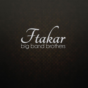 Big Band Brothers - Ftakar