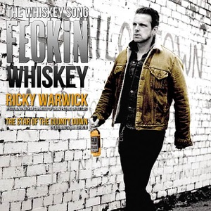 Ricky Warwick - The Whiskey Song - Feckin Whiskey