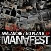 Avalanche - No Plan B EP, Manafest
