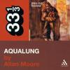 Allan Moore - Jethro Tull's 'Aqualung' (33 1/3 Series) (Unabridged)  artwork
