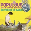Remixed In Basic (Remix Version of Drawn in Basic), Populous & Short Stories