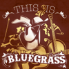 This is Bluegrass - Various Artists