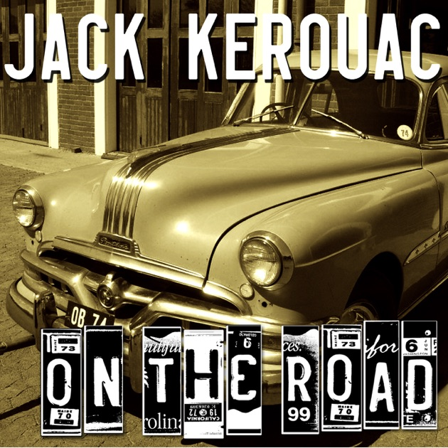 unreachable goal through the eyes of sal in on the road a novel by jack kerouac Jack kerouac's 1957 novel on the road was one such voice early in the novel, sal travels to denver to see kerouac's novel works through.
