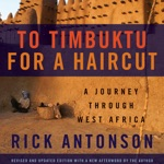 To Timbuktu for a Haircut: A Journey Through West Africa (Unabridged)