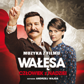 Walesa. Czlowiek Z Nadziei (Original Motion Picture Soundtrack)