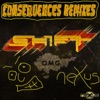 Consequences (Remixes), Shift