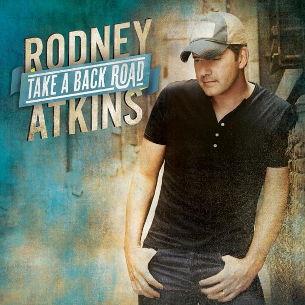 Rodney Atkins - Take A Back Road