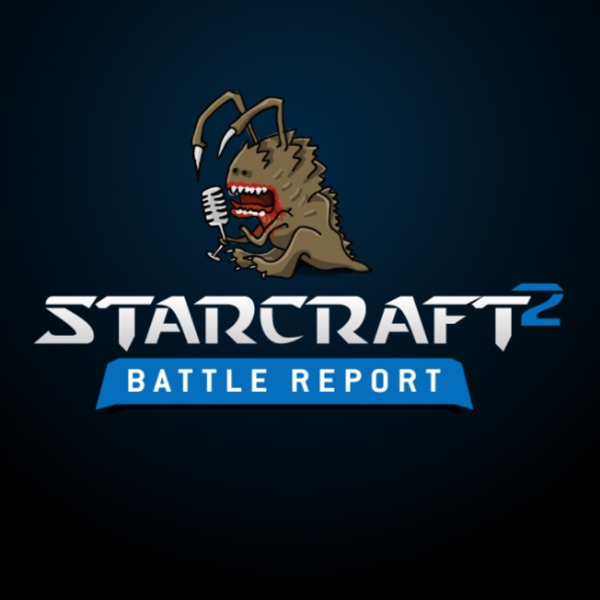 StarCraft 2 Battle Report » podcast