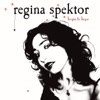 Begin to Hope, Regina Spektor