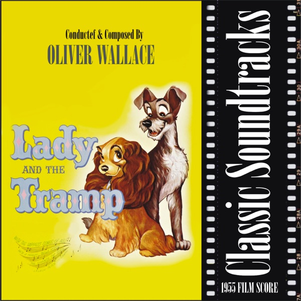 Oliver Wallace - Lady and the Tramp (1955 Film Score)