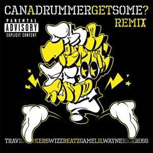Can a Drummer Get Some? (Remix) [feat. Lil Wayne, Rick Ross, Swizz Beatz & Game] - Single Mp3 Download