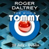 Roger Daltrey Performs The Who's Tommy (26 July 2011 Dublin, IR), Roger Daltrey