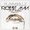 Richest Man (feat. Pitbull) - Single, Play-N-Skillz