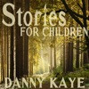 Stories for Children, Danny Kaye