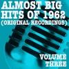 Almost Big Hits of 1962, Vol. 3 (Original Recordings)