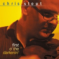 First o'The Darkenin' by Chris Stout on Apple Music
