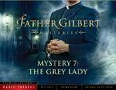 Father Gilbert Mystery 7: The Grey Lady (Audio Drama)-Focus on the Family Radio Theatre