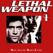 Lethal Weapon 4 (Music from the Motion Picture)