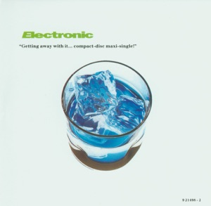 Electronic - Getting Away With It (Full Length Version)