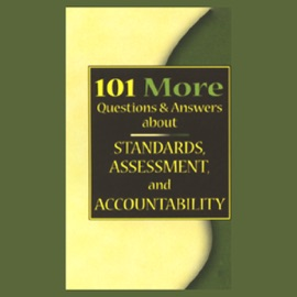 101 MORE Questions & Answers About Standards, Assessment, and Accountability - Douglas B. Reeves, Ph.D. mp3 listen download