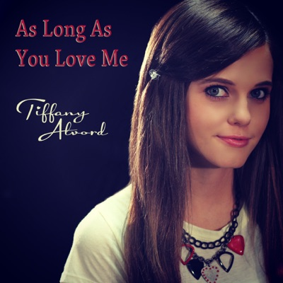 As Long As You Love Me - Single - Tiffany Alvord