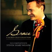 Grace: A Sacred Cello Collection - Steven Sharp Nelson - Steven Sharp Nelson