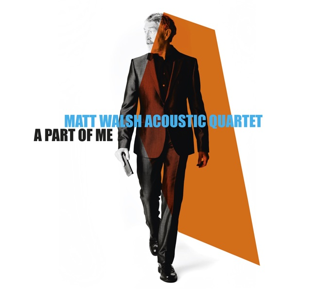 Matt Walsh Acoustic Quartet - A Part of Me