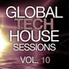Global Tech House Sessions Vol. 10
