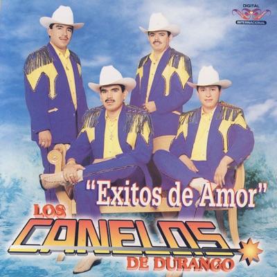 Exitos de Amor - Los Canelos de Durango