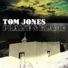 Praise & Blame, Tom Jones