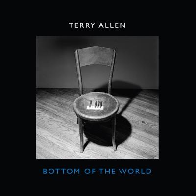 Bottom of the World - Terry Allen