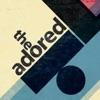 The Adored (feat. Buzzcocks & Pete Shelley) - EP ジャケット写真