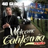 Welcome To California (feat. Snoop Dogg, Xzibit, Too $hort & E-40) [Remix] - Single, 40 Glocc & Sevin
