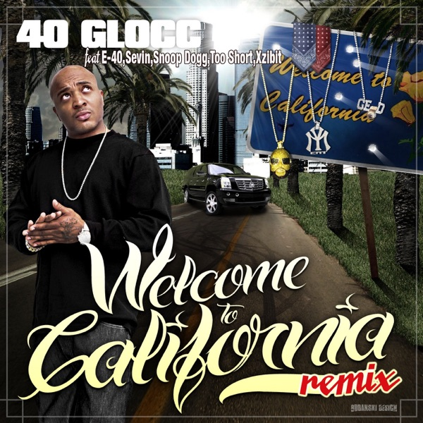 Welcome To California (feat. Snoop Dogg, Xzibit, Too $hort & E-40) [Remix] - Single