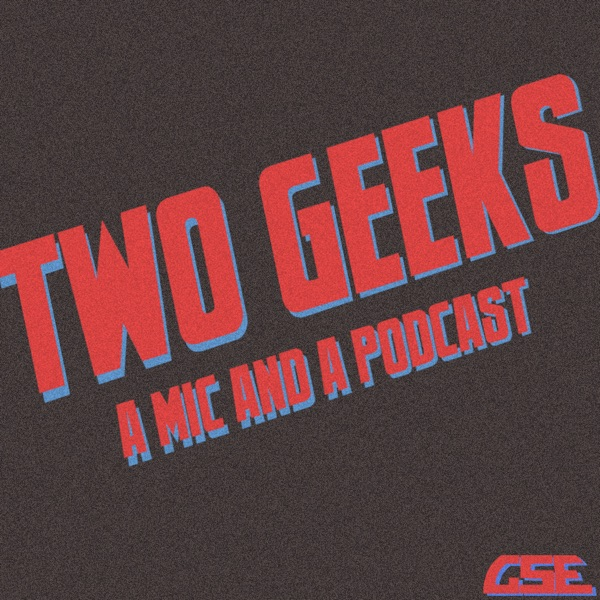 Two Geeks – Geekshow