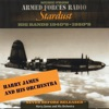 Armed Forces Radio: Stardust, Harry James