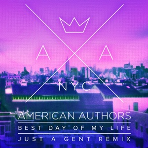 Best Day of My Life (Just a Gent Remix) - Single Mp3 Download