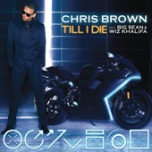 Till I Die (feat. Big Sean & Wiz Khalifa) - Single