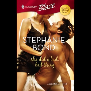 She Did a Bad, Bad Thing (Unabridged) - Stephanie Bond audiobook, mp3