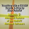 Module 5 -Advanced Features of the SMART Notebook Software