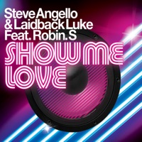 Steve Angello & Laidback Luke & Robin S. - Show Me Love