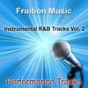 Instrumental R&B Tracks, Vol. 2 - Fruition Music Inc.