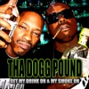 Get My Drink On & My Smoke On - EP, Tha Dogg Pound