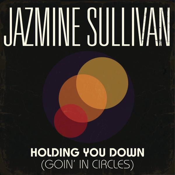 Holding You Down (Goin' In Circles) - Single
