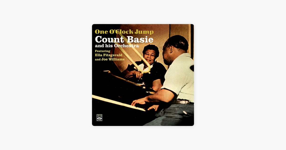 One O Clock Jump By Count Basie And His Orchestra On Apple Music